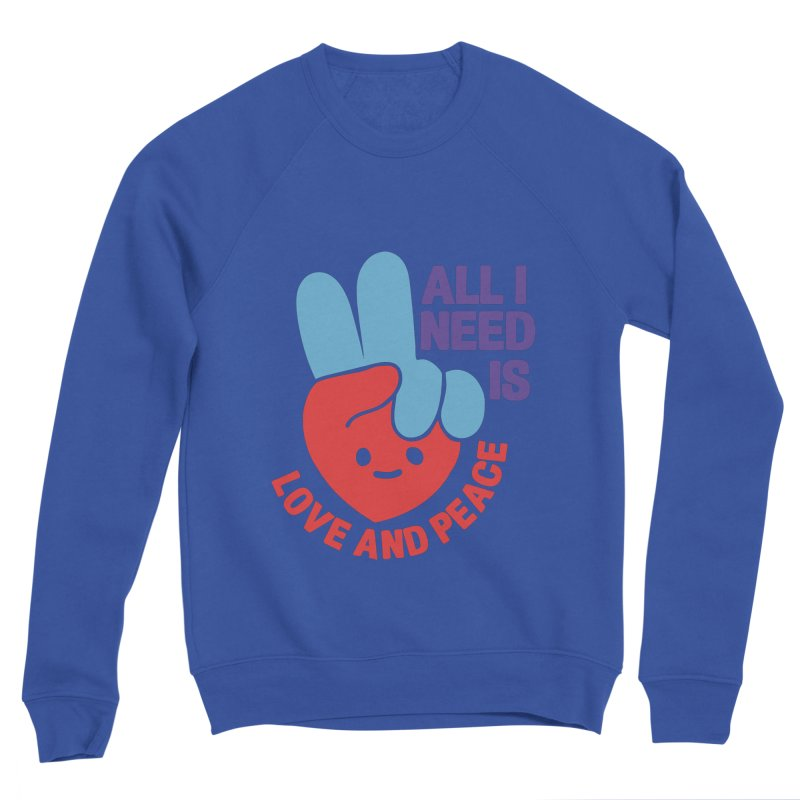 ALL I NEED IS LOVE AND PEACE Men's Sweatshirt by Saksham Artist Shop