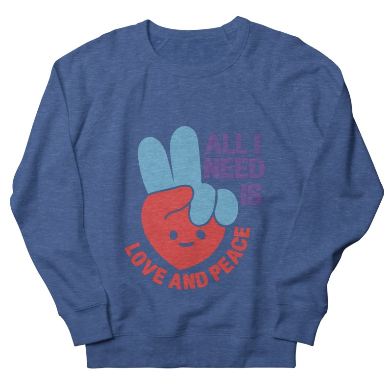 ALL I NEED IS LOVE AND PEACE Men's Sweatshirt by Saksham Artist Shop