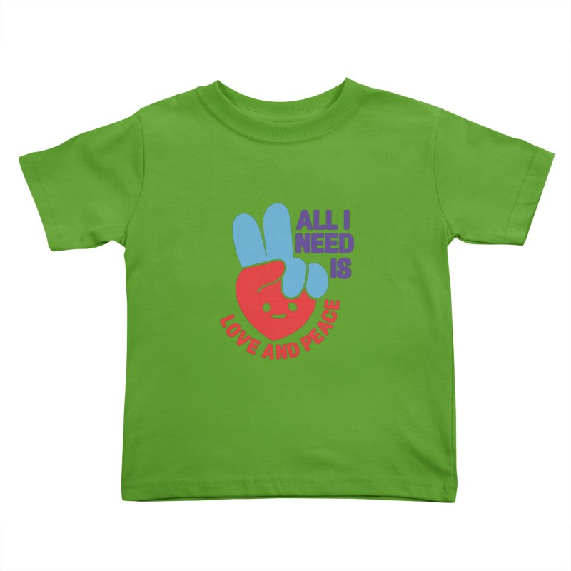 ALL I NEED IS LOVE AND PEACE Kids Toddler T-Shirt by Saksham Artist Shop