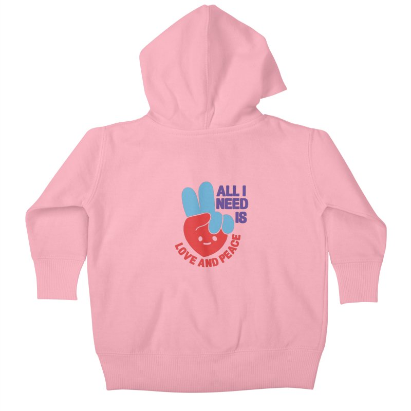 ALL I NEED IS LOVE AND PEACE Kids Baby Zip-Up Hoody by Saksham Artist Shop