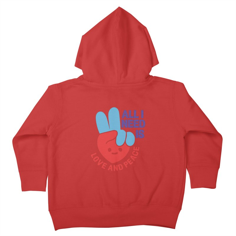 ALL I NEED IS LOVE AND PEACE Kids Toddler Zip-Up Hoody by Saksham Artist Shop