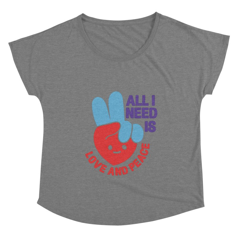 ALL I NEED IS LOVE AND PEACE Women's Scoop Neck by Saksham Artist Shop