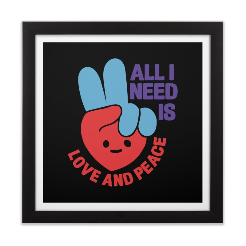 ALL I NEED IS LOVE AND PEACE Home Framed Fine Art Print by Saksham Artist Shop