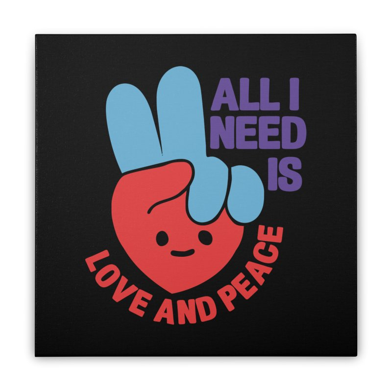 ALL I NEED IS LOVE AND PEACE Home Stretched Canvas by Saksham Artist Shop