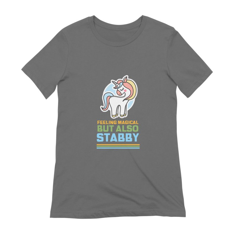 FEELING MAGICAL BUT ALSO STABBY Women's T-Shirt by Saksham Artist Shop