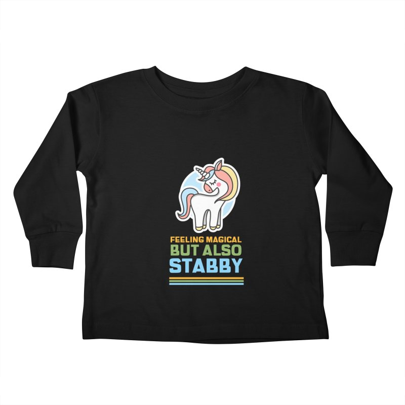 FEELING MAGICAL BUT ALSO STABBY Kids Toddler Longsleeve T-Shirt by Saksham Artist Shop