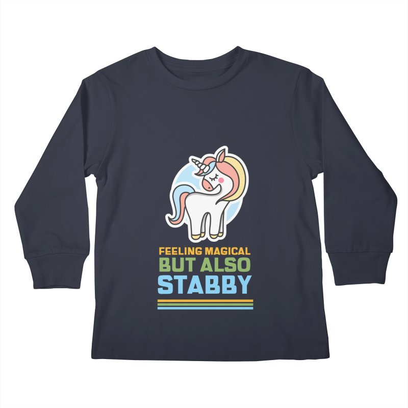 FEELING MAGICAL BUT ALSO STABBY Kids Longsleeve T-Shirt by Saksham Artist Shop