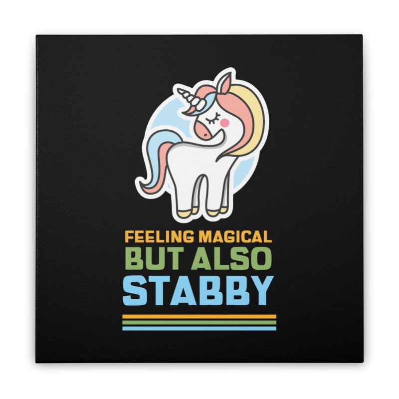 FEELING MAGICAL BUT ALSO STABBY Home Stretched Canvas by Saksham Artist Shop