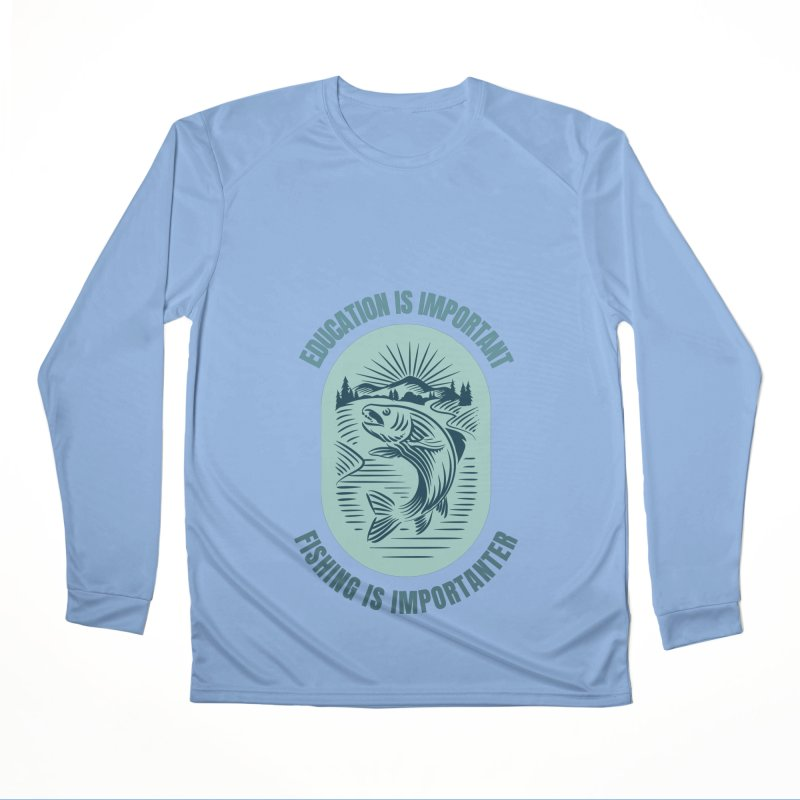 EDUCATION IS IMPORTANT BUT FISHING IS IMPORTANTER Men's Longsleeve T-Shirt by Saksham Artist Shop
