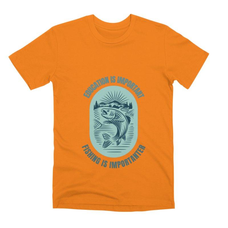 EDUCATION IS IMPORTANT BUT FISHING IS IMPORTANTER Men's T-Shirt by Saksham Artist Shop