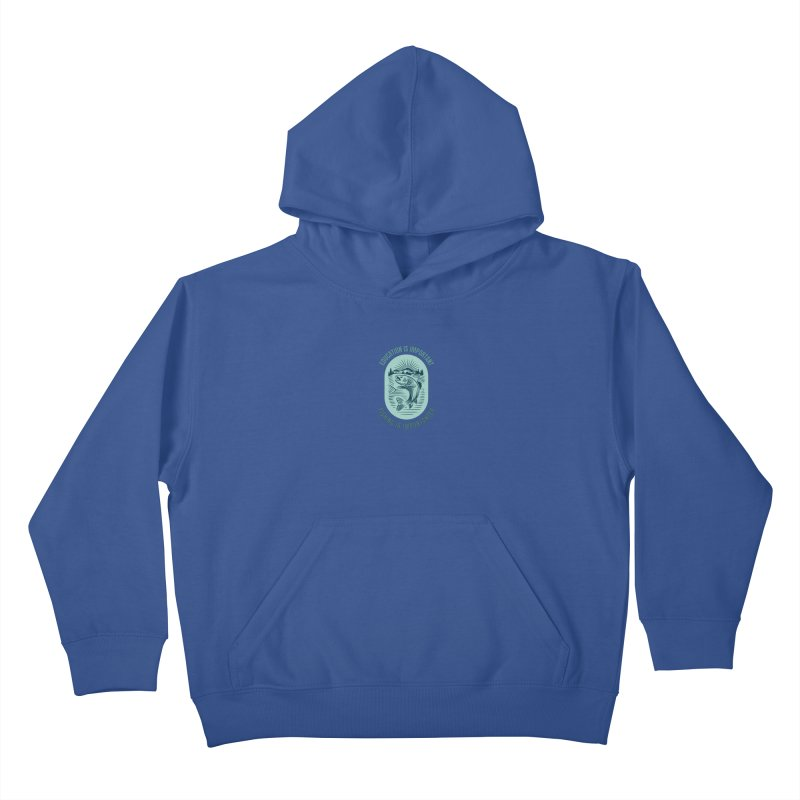 EDUCATION IS IMPORTANT BUT FISHING IS IMPORTANTER Kids Pullover Hoody by Saksham Artist Shop