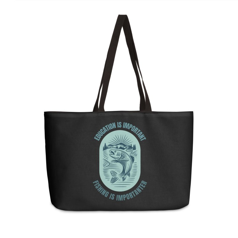 EDUCATION IS IMPORTANT BUT FISHING IS IMPORTANTER Accessories Bag by Saksham Artist Shop