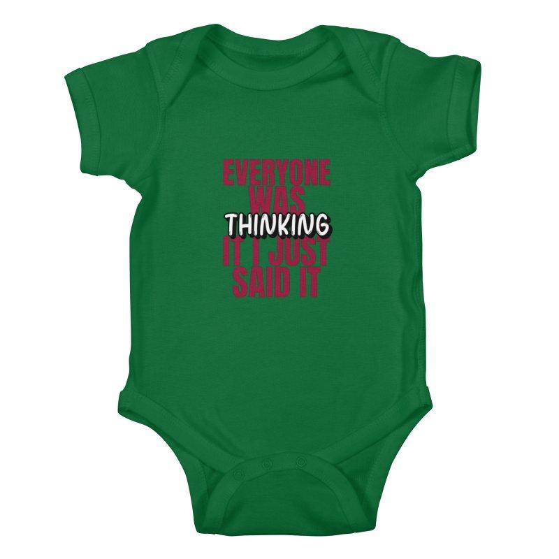 EVERYONE WAS THINKING IT I JUST SAID IT Kids Baby Bodysuit by Saksham Artist Shop