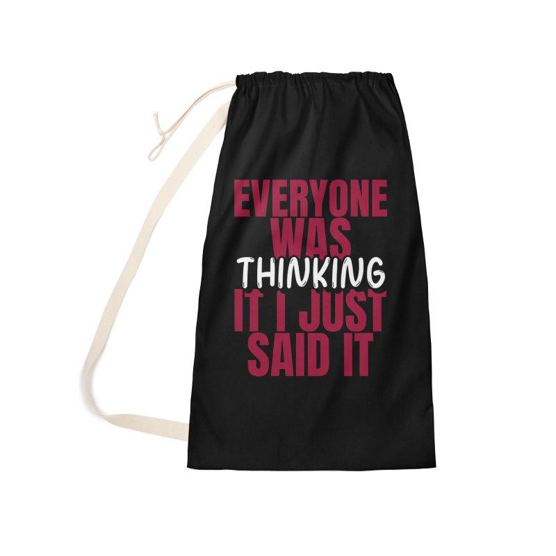 EVERYONE WAS THINKING IT I JUST SAID IT Accessories Bag by Saksham Artist Shop