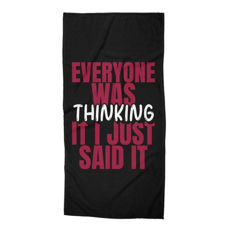 EVERYONE WAS THINKING IT I JUST SAID IT Accessories Beach Towel by Saksham Artist Shop