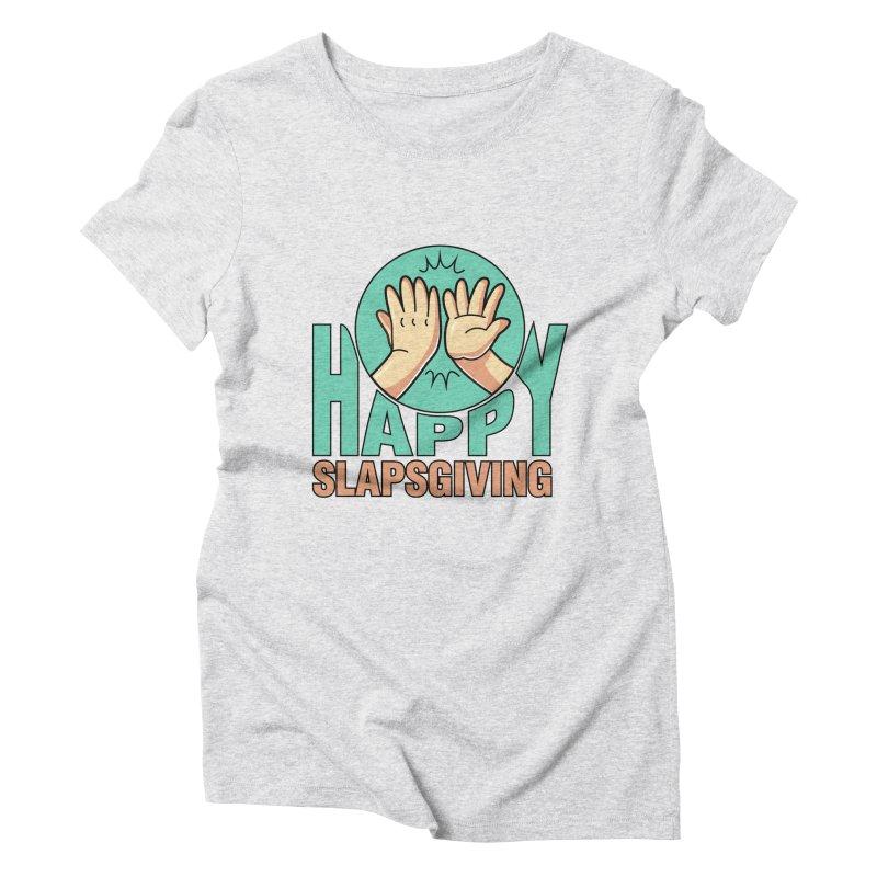 HAPPY SLAPSGIVING Women's T-Shirt by Saksham Artist Shop