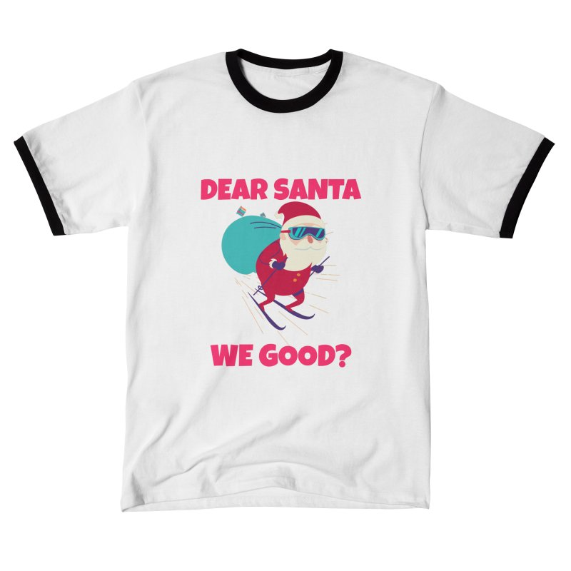 DEAR SANTA WE GOOD Men's T-Shirt by Saksham Artist Shop