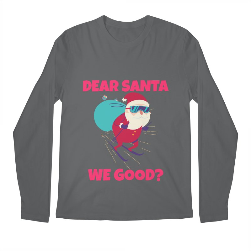 DEAR SANTA WE GOOD Men's Longsleeve T-Shirt by Saksham Artist Shop