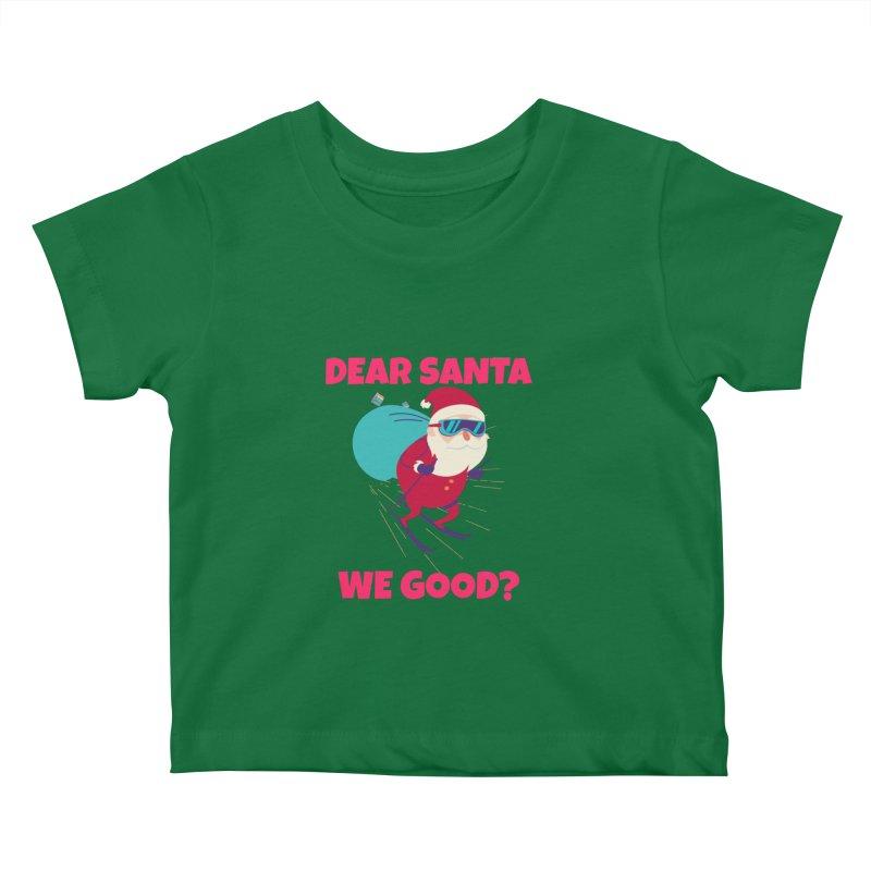 DEAR SANTA WE GOOD Kids Baby T-Shirt by Saksham Artist Shop