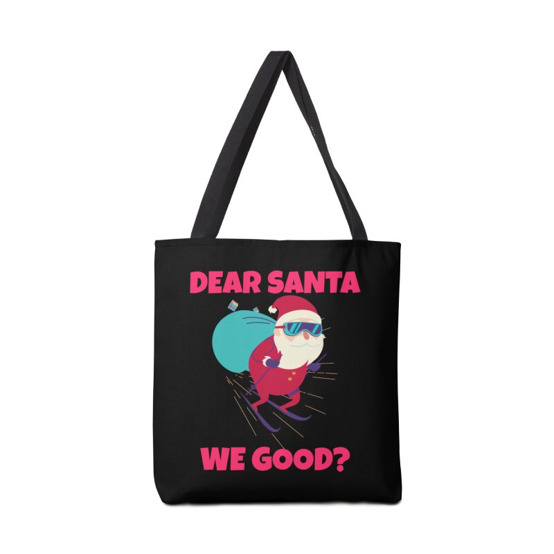 DEAR SANTA WE GOOD Accessories Bag by Saksham Artist Shop