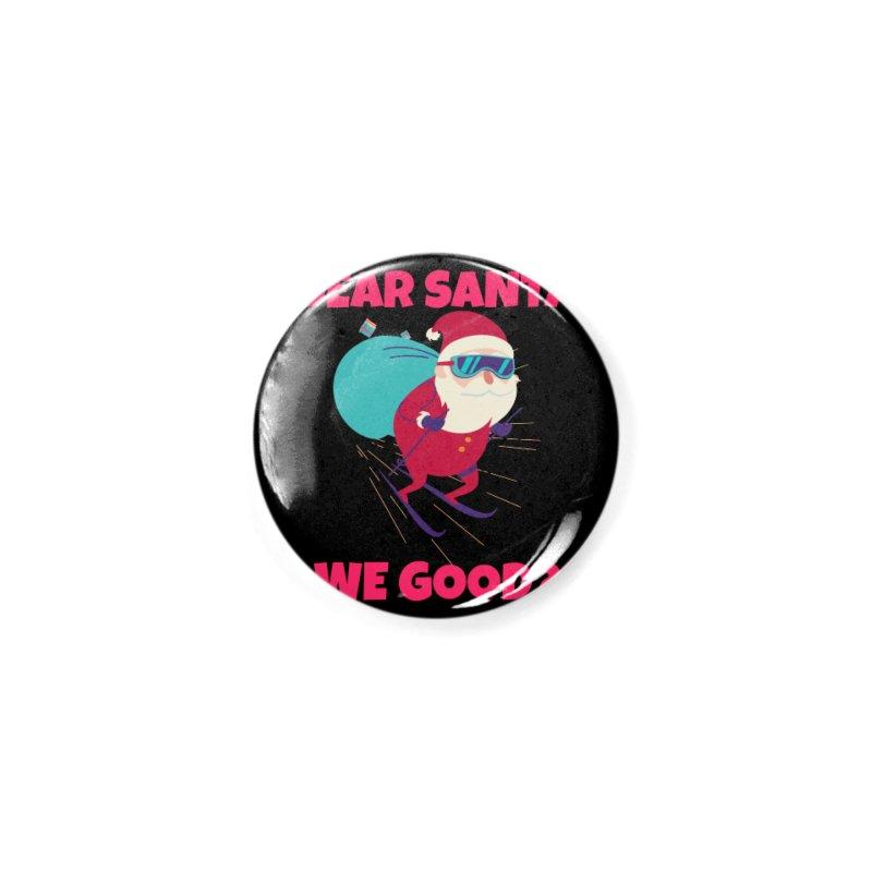 DEAR SANTA WE GOOD Accessories Button by Saksham Artist Shop