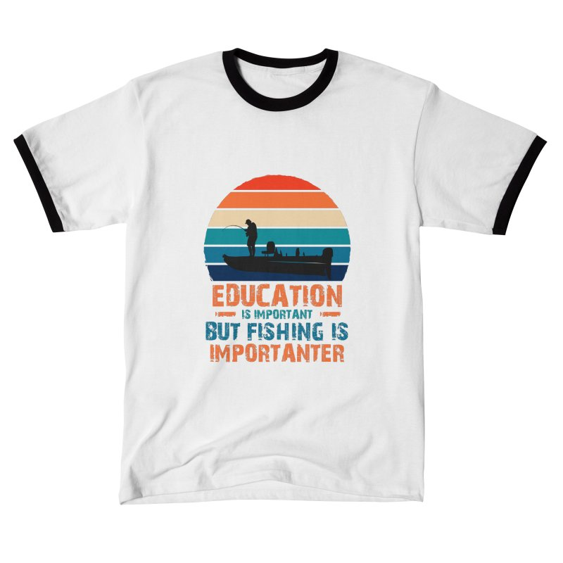EDUCATION IS IMPORTANT BUT FISHING IS IMPORTANTER Men's T-Shirt by Saksham Artist Shop
