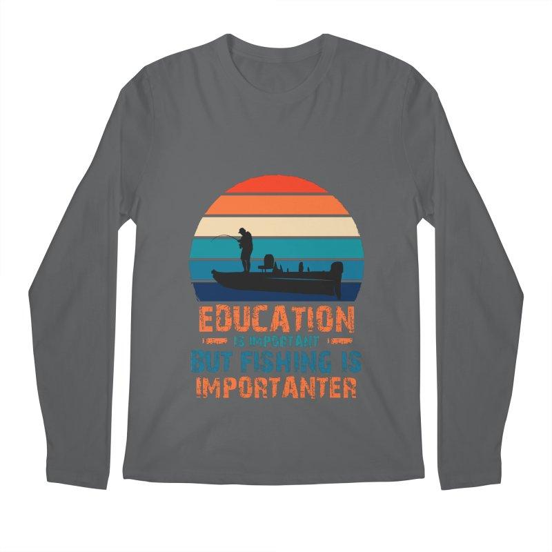 EDUCATION IS IMPORTANT BUT FISHING IS IMPORTANTER Men's Longsleeve T-Shirt by Saksham Artist Shop