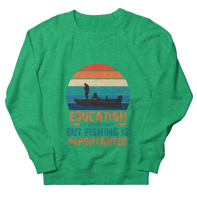 EDUCATION IS IMPORTANT BUT FISHING IS IMPORTANTER Women's Sweatshirt by Saksham Artist Shop