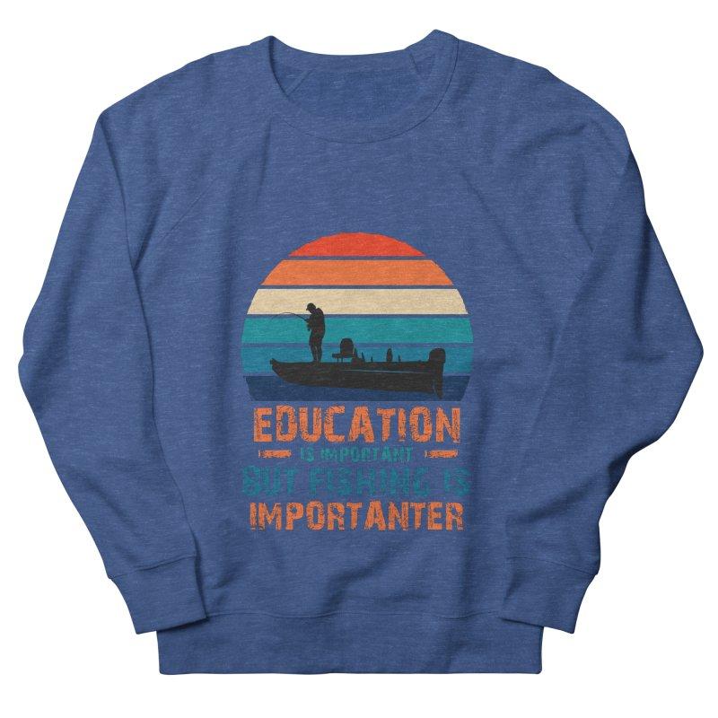 EDUCATION IS IMPORTANT BUT FISHING IS IMPORTANTER Men's Sweatshirt by Saksham Artist Shop