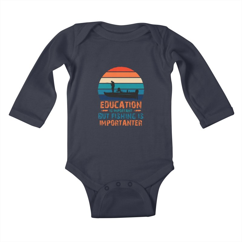 EDUCATION IS IMPORTANT BUT FISHING IS IMPORTANTER Kids Baby Longsleeve Bodysuit by Saksham Artist Shop