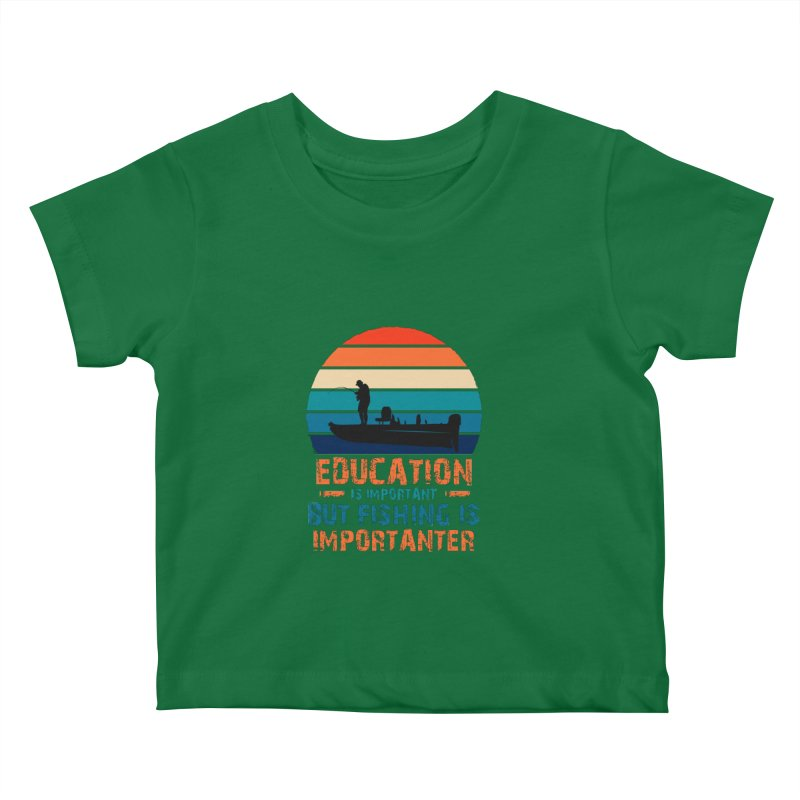 EDUCATION IS IMPORTANT BUT FISHING IS IMPORTANTER Kids Baby T-Shirt by Saksham Artist Shop