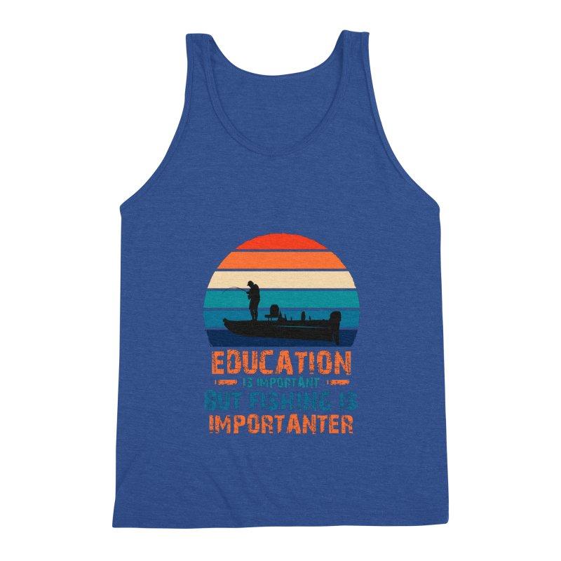 EDUCATION IS IMPORTANT BUT FISHING IS IMPORTANTER Men's Tank by Saksham Artist Shop