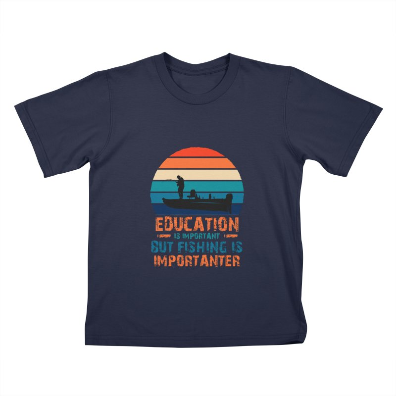 EDUCATION IS IMPORTANT BUT FISHING IS IMPORTANTER Kids T-Shirt by Saksham Artist Shop