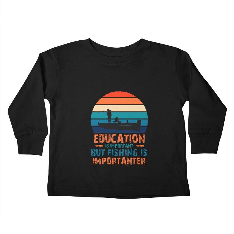 EDUCATION IS IMPORTANT BUT FISHING IS IMPORTANTER Kids Toddler Longsleeve T-Shirt by Saksham Artist Shop
