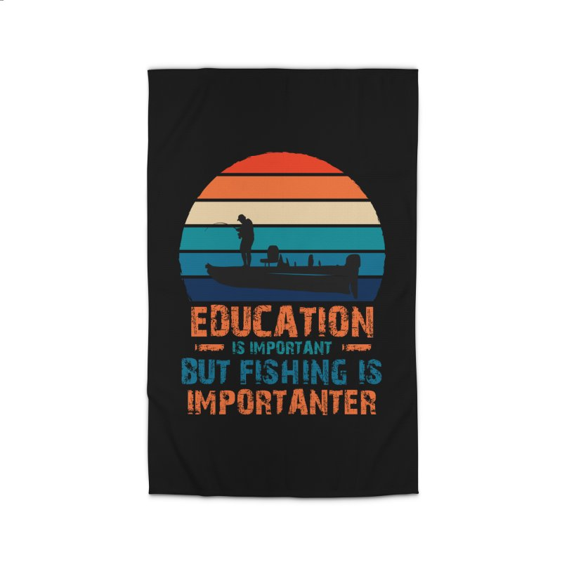 EDUCATION IS IMPORTANT BUT FISHING IS IMPORTANTER Home Rug by Saksham Artist Shop