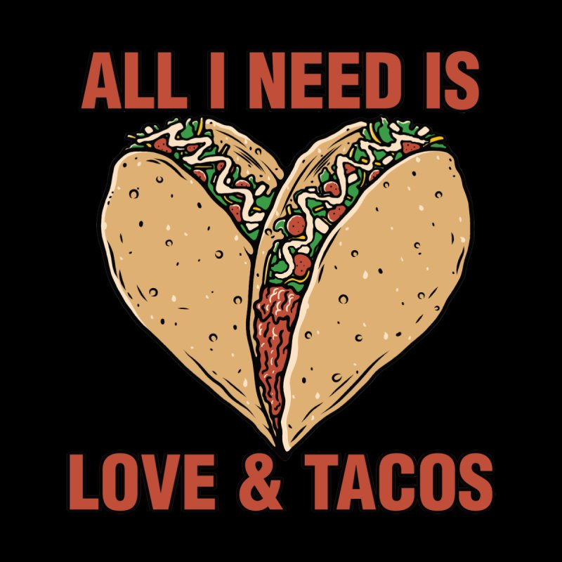ALL I NEED IS LOVE AND TACOS Accessories Skateboard by Saksham Artist Shop