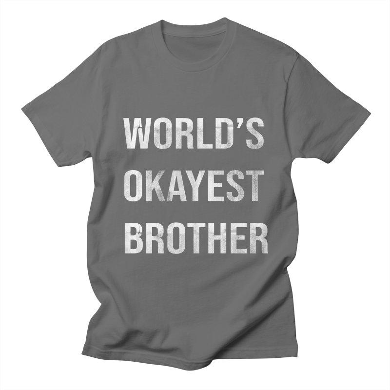 WORLDS OKAYEST BROTHER Men's T-Shirt by Saksham Artist Shop