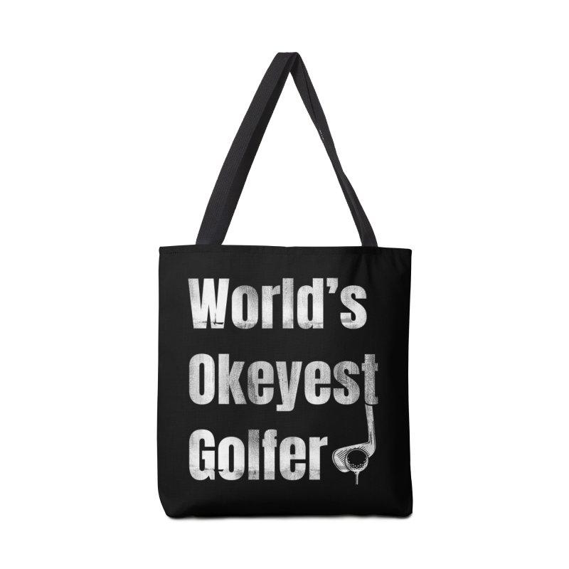 WORLDS OKEYEST GOLFER Accessories Bag by Saksham Artist Shop