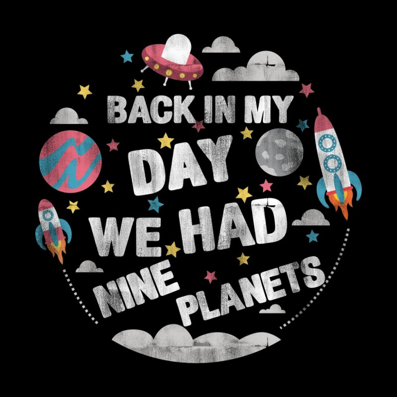 BACK IN MY DAY WE HAD NINE PLANETS Accessories Bag by Saksham Artist Shop