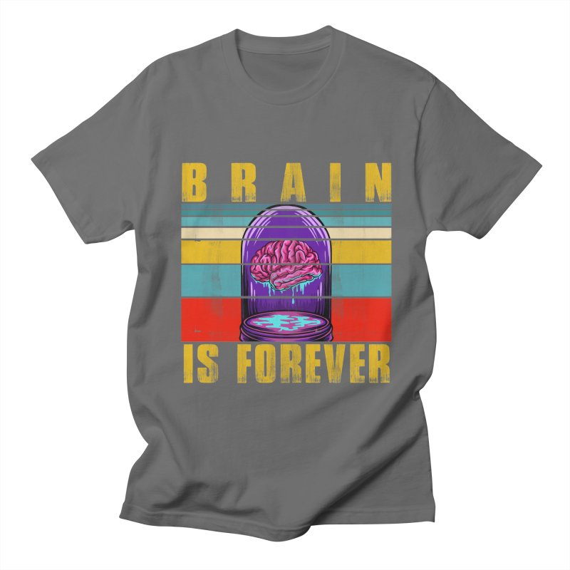 BRAIN IS FOREVER Men's T-Shirt by Saksham Artist Shop