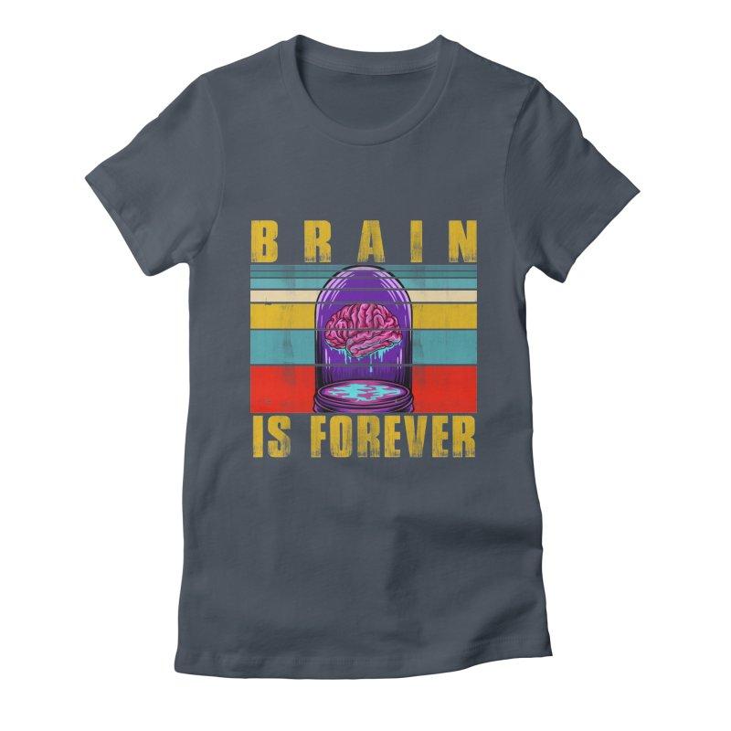 BRAIN IS FOREVER Women's T-Shirt by Saksham Artist Shop