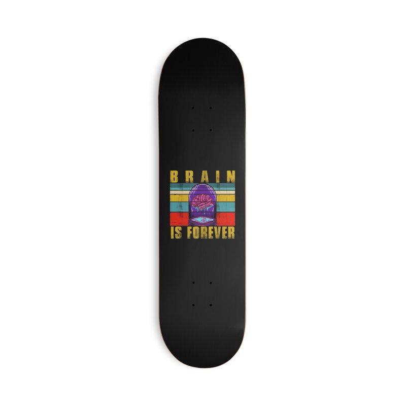 BRAIN IS FOREVER Accessories Skateboard by Saksham Artist Shop