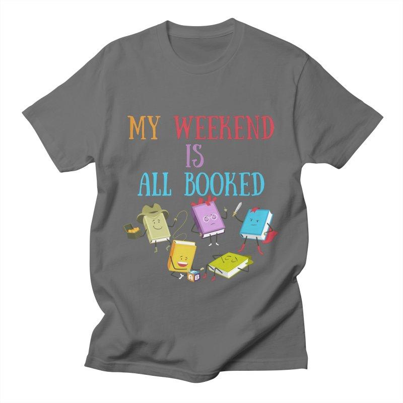MY WEEKEND IS ALL BOOKED Men's T-Shirt by Saksham Artist Shop