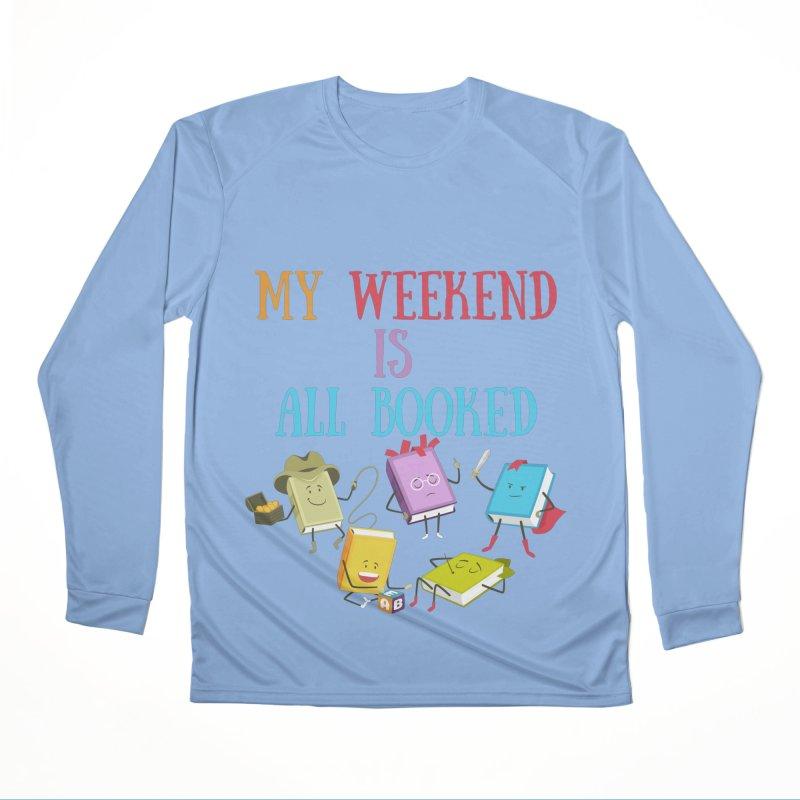 MY WEEKEND IS ALL BOOKED Men's Longsleeve T-Shirt by Saksham Artist Shop