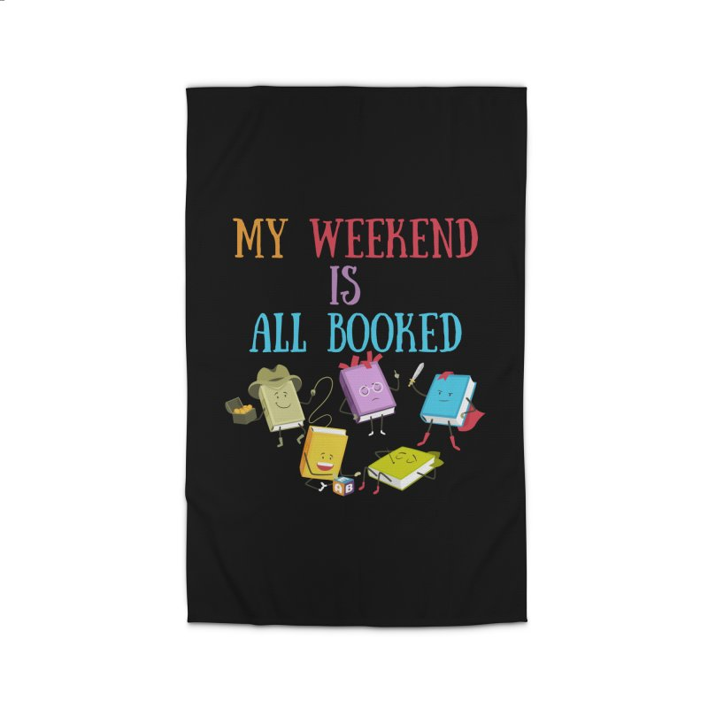 MY WEEKEND IS ALL BOOKED Home Rug by Saksham Artist Shop