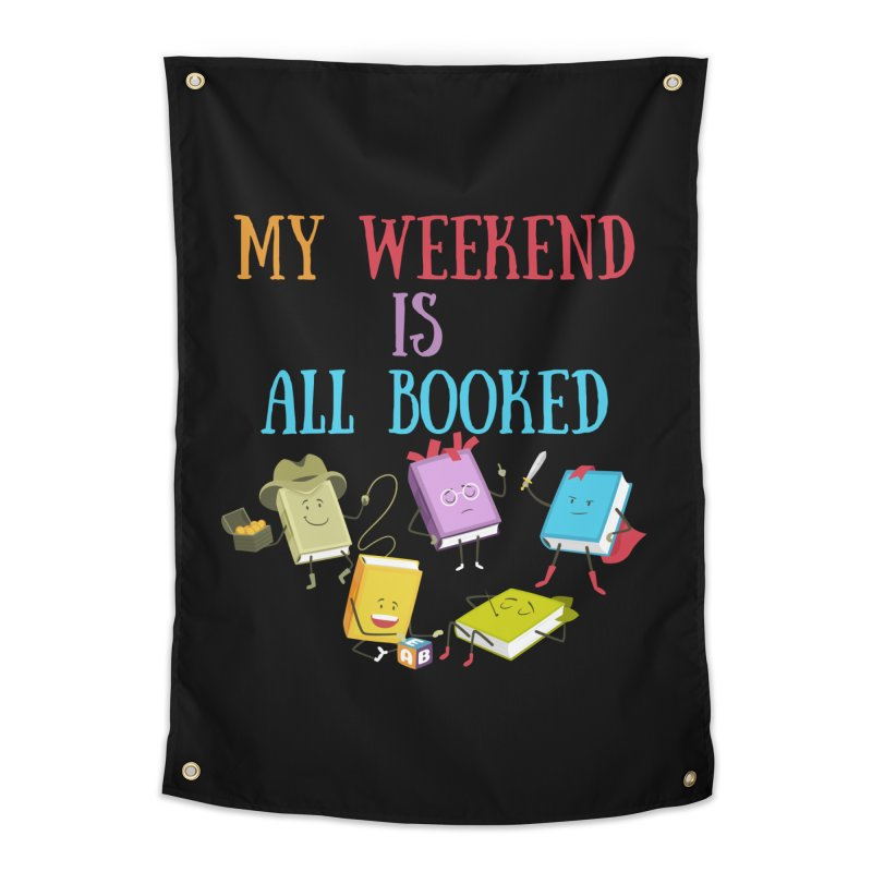 MY WEEKEND IS ALL BOOKED Home Tapestry by Saksham Artist Shop