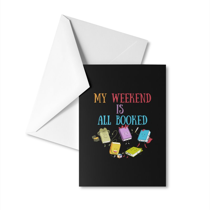 MY WEEKEND IS ALL BOOKED Accessories Greeting Card by Saksham Artist Shop