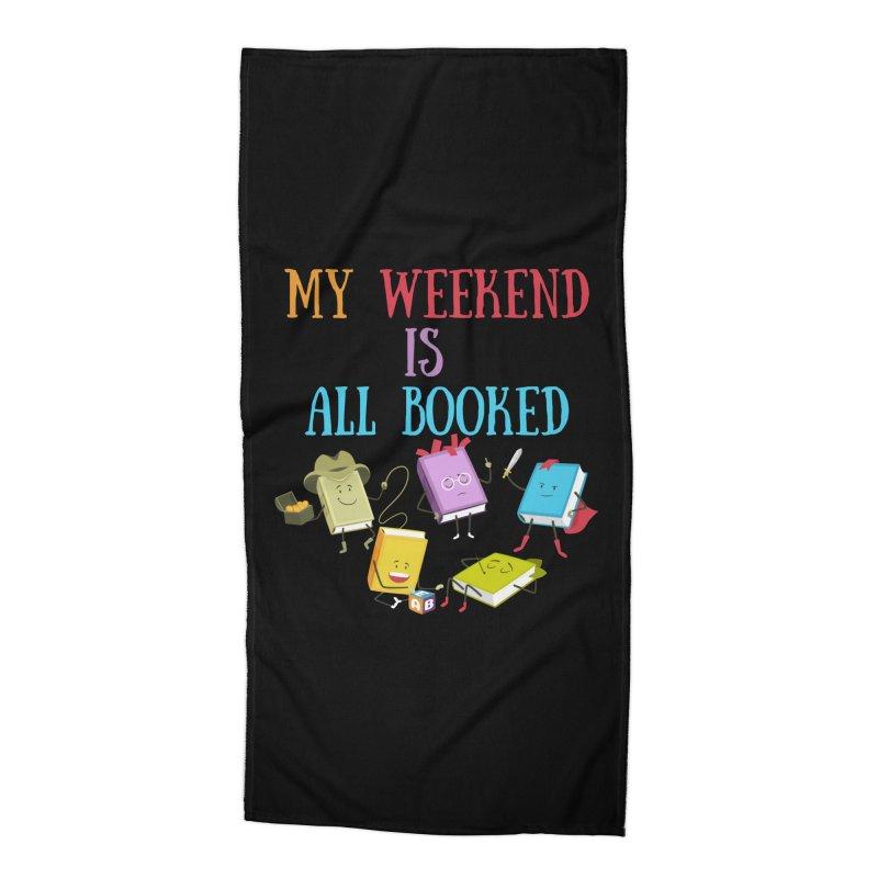 MY WEEKEND IS ALL BOOKED Accessories Beach Towel by Saksham Artist Shop