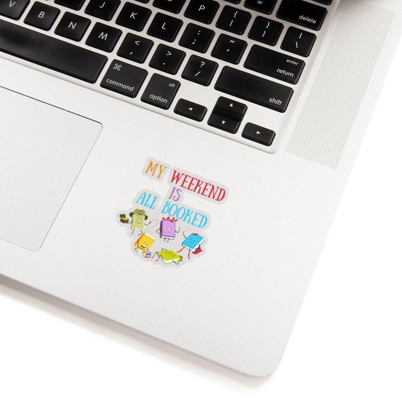 MY WEEKEND IS ALL BOOKED Accessories Sticker by Saksham Artist Shop