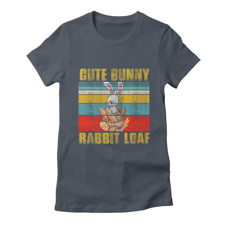 CUTE BUNNY RABBIT LOAF Women's T-Shirt by Saksham Artist Shop
